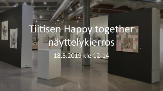 Happy together näyttelykierros 18.5. - 1